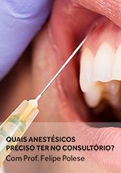 Quais Anestésicos Preciso ter no Consultório?