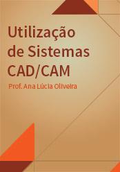 Utilização de Sistemas CAD/CAM