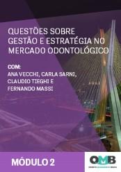 OMB 3ª Edição: Questões Sobre Gestão e Estratégia no Mercado Odontológico