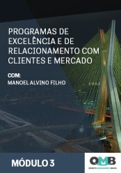 OMB 3ª Edição: Programas de Excelência e de Relacionamento com Clientes e Mercado
