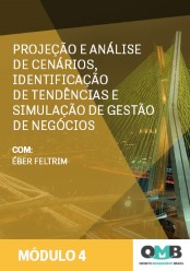 OMB 3ª Edição: Projeção e Análise de Cenários, Identificação de Tendências e Simulação de Gestão de Negócios