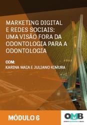 OMB 3ª Edição: Marketing Digital e Redes Sociais: Uma Visão Fora da Odontologia para a Odontologia