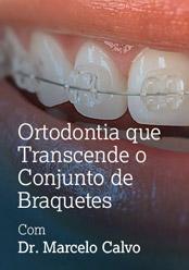 Um Conceito em Ortodontia que transcende o Conjunto de Braquetes