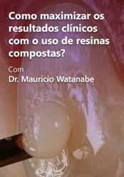 Como Maximizar os Resultados Clínicos com o Uso de Resinas Compostas