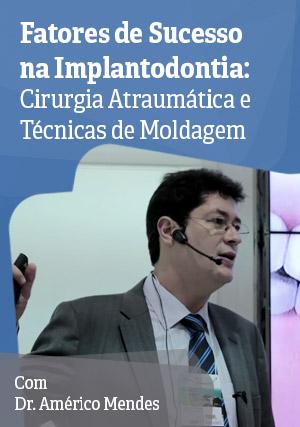 Fatores para o Sucesso na Implantodontia: Cirurgia Atraumática e Técnicas de Moldagem