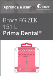 Aprenda a usar: Broca Carbide FG ZEK 151L da Prima Dental