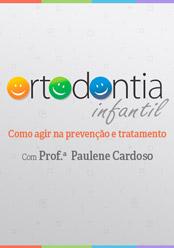 Ortodontia Infantil: Como agir na prevenção e tratamento
