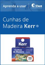 Aprenda a usar: Cunhas de Madeira da KaVo Kerr