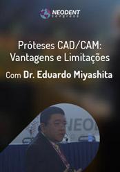 Próteses CAD/CAM: Vantagens e Limitações
