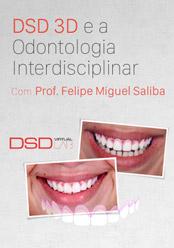 DSD 3D e a Odontologia Interdisciplinar