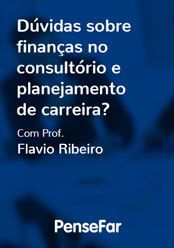 Dúvidas sobre finanças no consultório e planejamento de carreira?