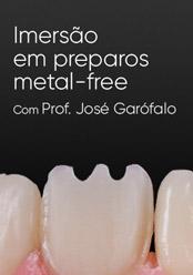Imersão em Preparos Metal-free
