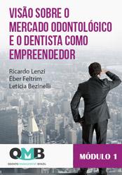 OMB 1ª Edição: Visão sobre o mercado odontológico e o dentista como empreendedor