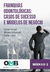 OMB 1ª Edição: Franquias odontológicas: casos de sucesso e modelos de negócio