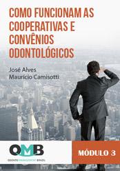 OMB 1ª Edição: Como funcionam as Cooperativas e Convênios odontológicos