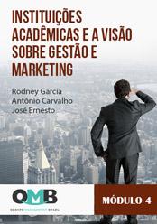 OMB 1ª Edição: Instituições Acadêmicas e a visão sobre Gestão e Marketing