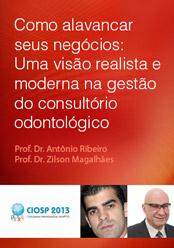 Como alavancar seus negócios: Uma visão realista e moderna na gestão do consultório odontológico