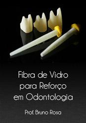 Fibra de Vidro para Reforço em Odontologia