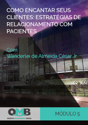 OMB 2º Edição: Como encantar seus clientes: estratégias de relacionamento com pacientes