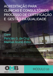 OMB 2º Edição: Acreditação para clínicas e consultórios: processo de certificação e gestão da qualidade